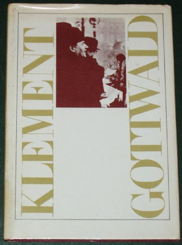 Klement Gottwald - Selected Writings 1944-1949